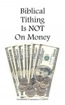 Store_Booklet_1_Cover_Biblical-Tithing-is-NOT-on-Money